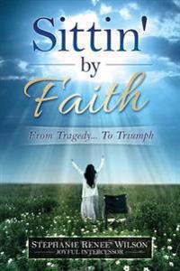 Sittin' by Faith