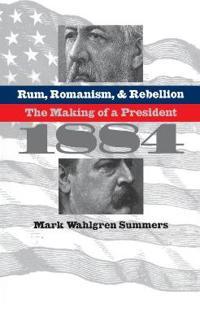 Rum, Romanism, & Rebellion