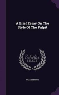 A Brief Essay on the Style of the Pulpit