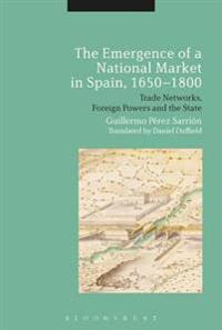 Emergence of a National Market in Spain, 1650-1800