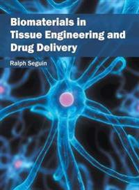 Biomaterials in Tissue Engineering and Drug Delivery