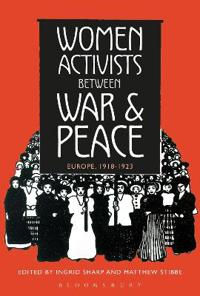 Women Activists Between War and Peace: Europe, 1918-1923