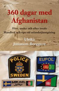 360 dagar med Afghanistan : före, under och efter insats. Handbok och tips vid utlandstjänstgöring