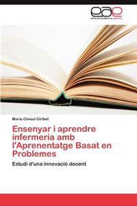 Ensenyar I Aprendre Infermeria AMB L'Aprenentatge Basat En Problemes