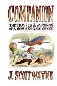 Companion: The Travels and Musings of a New Corporate Spouse