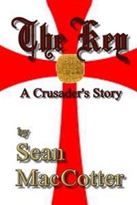 The Key: A Crusader's Story