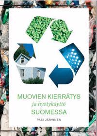 Muovien kierrätys ja hyötykäyttö Suomessa
