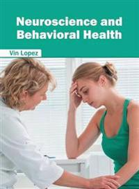 Neuroscience and Behavioral Health