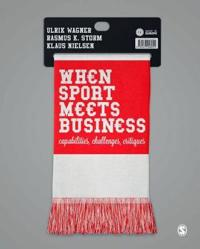 When sport meets business - capabilities, challenges, critiques