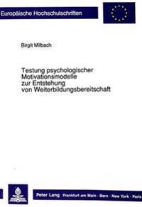 Testung Psychologischer Motivationsmodelle Zur Entstehung Von Weiterbildungsbereitschaft