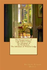 The Disappearance of Lady Frances Carfax, the Adventure of the Devil's Foot