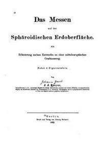 Das Messen Auf Der Spharoidischen Erdoberflache