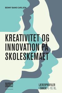 Kreativitet og innovation på skoleskemaet