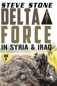 Delta Force in Syria & Iraq