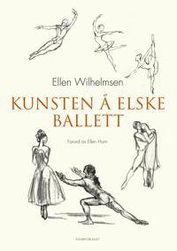 Kunsten å elske ballett - Ellen Wilhelmsen | Inprintwriters.org