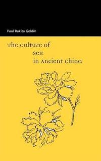 Goldin: Culture of Sex Anct China P
