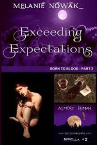 Exceeding Expectations: (Born to Blood - Part 2)