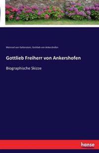 Gottlieb Freiherr Von Ankershofen