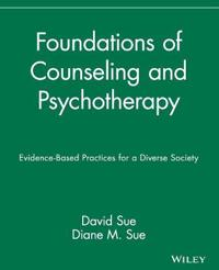 Foundations of Counseling and Psychotherapy: Evidence-Based Practices for a