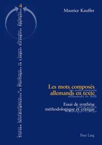 Les Mots Composés Allemands En Texte: Essai de Synthèse Méthodologique Et Critique