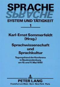 Sprachwissenschaft Und Sprachkultur: Tagungsband Der Konferenz in Neubrandenburg Am 10. Und 11. Mai 1990