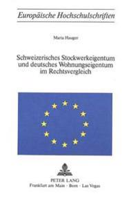 Schweizerisches Stockwerkeigentum Und Deutsches Wohnungseigentum Im Rechtsvergleich