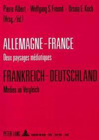 Allemagne-France: Deux Paysages Mediatiques. Frankreich-Deutschland: Medien Im Vergleich: Universite de Droit, D'Economie Et de Sciences Sociales de P