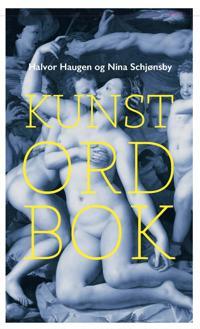 Kunstordbok - Halvor Haugen, Nina Schjønsby   Ridgeroadrun.org