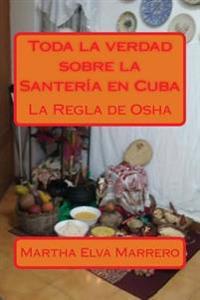 Toda La Verdad Sobre La Santeria En Cuba
