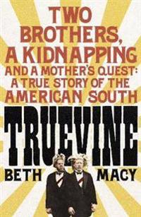 Truevine - an extraordinary true story of two brothers and a mothers love