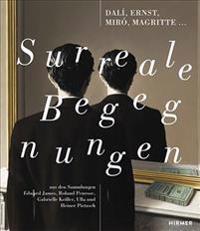 Surreale Begegnungen / Surreal Encounters: Dali, Ernst, Miro, Magritte ...