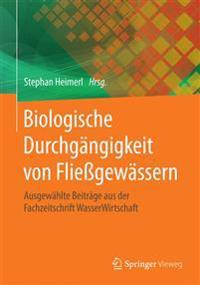 Biologische Durchgangigkeit Von Fliessgewassern: Ausgewahlte Beitrage Aus Der Fachzeitschrift Wasserwirtschaft