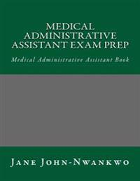 Medical Administrative Assistant Exam Prep: Medical Administrative Assistant Book