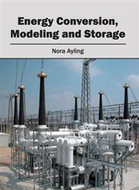 Energy Conversion, Modeling and Storage