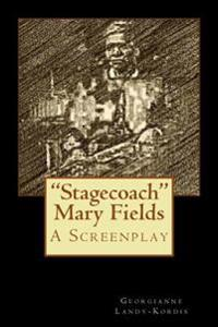 """Stagecoach"" Mary Fields"