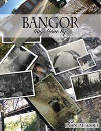 Bangor: Days Gone by