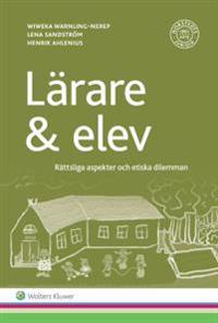 Lärare & elev : rättsliga aspekter och etiska dilemman