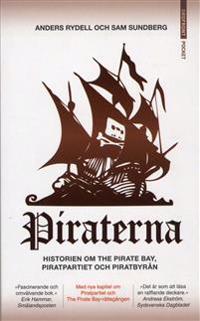 Piraterna : framgångssagan om Piratpartiet, Pirat Bay och Piratbyrån