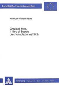 Grazia Di Meo, Il Libro Di Boecio de Chonsolazione (1343): Einleitung Und Textausgabe