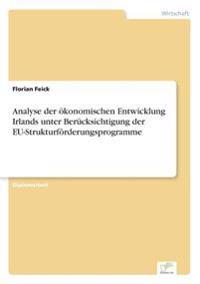 Analyse Der Okonomischen Entwicklung Irlands Unter Berucksichtigung Der Eu-Strukturforderungsprogramme
