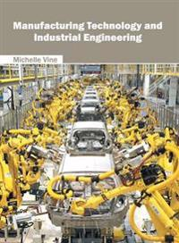 Manufacturing Technology and Industrial Engineering