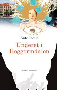 Underet i Hoggormdalen - Ante Tomic   Inprintwriters.org