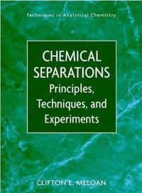 Chemical Separations: Principles, Techniques and Experiments