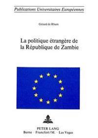 La Politique Etrangere de La Republique de Zambie