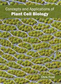 Concepts and Applications of Plant Cell Biology