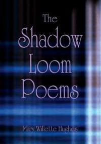 The Shadow Loom Poems