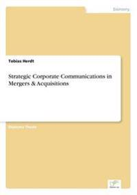 Strategic Corporate Communications in Mergers & Acquisitions