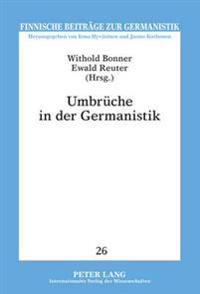 Umbrueche in Der Germanistik: Ausgewaehlte Beitraege Der Finnischen Germanistentagung 2009