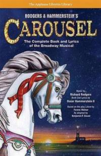 Rodgers & Hammerstein's Carousel: The Complete Book and Lyrics of the Broadway Musical
