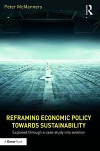 Reframing Economic Policy Towards Sustainability: Explored Through a Case Study Into Aviation